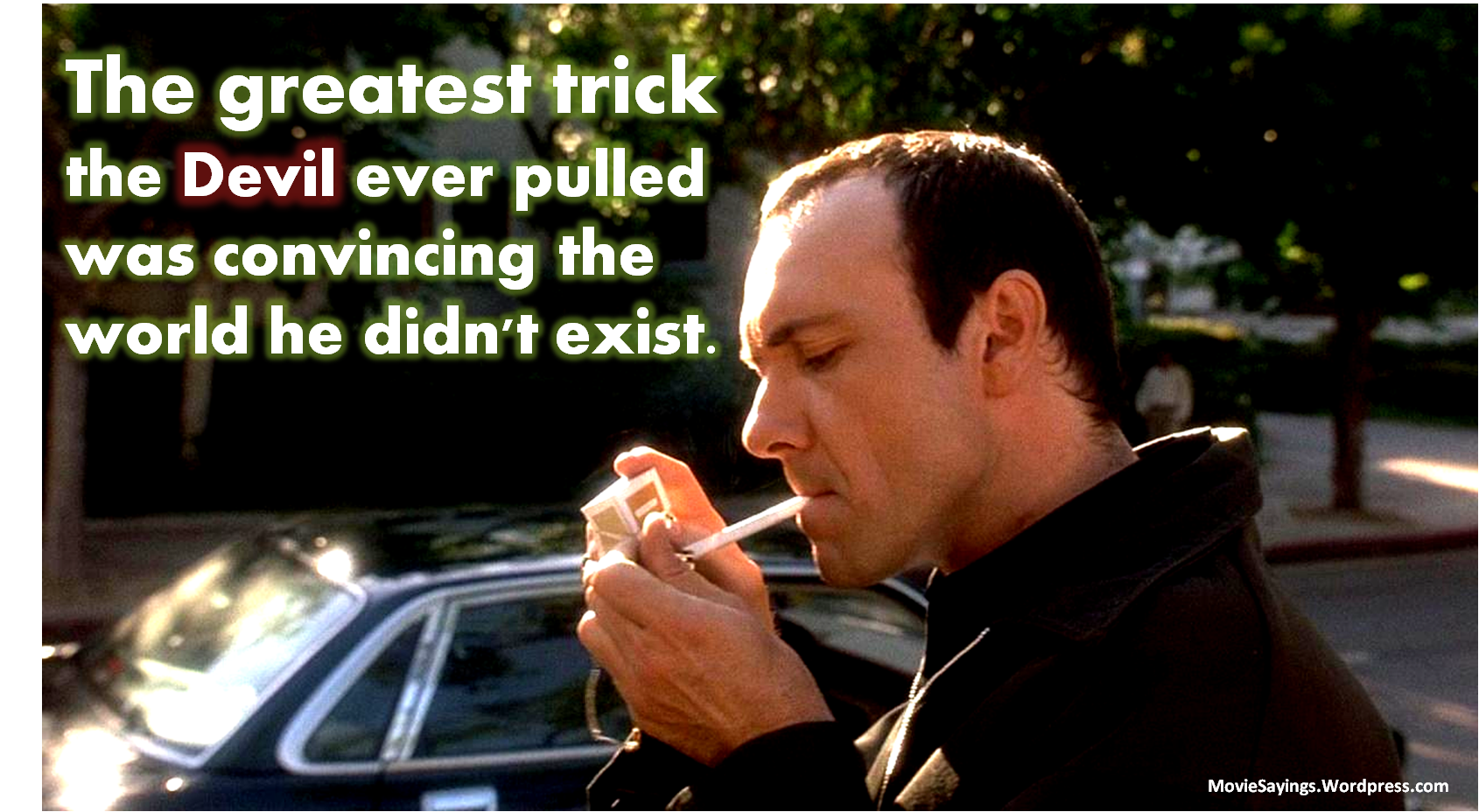 the greatest trick the devil ever pulled was convincing the world he didn t exist kevin spacey the usual suspects