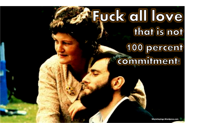 Christy Brown: Fuck all love that is not 100 percent commitment!