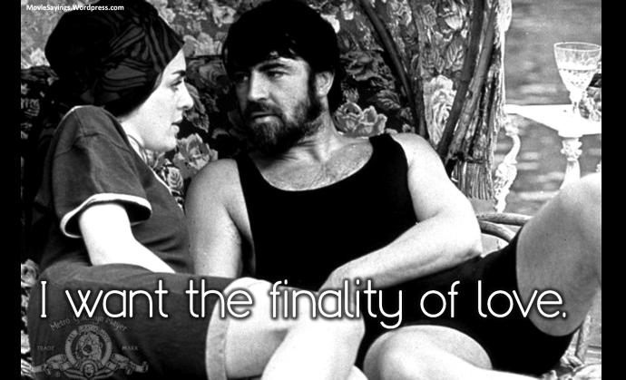 Rupert Birkin: I want the finality of love.